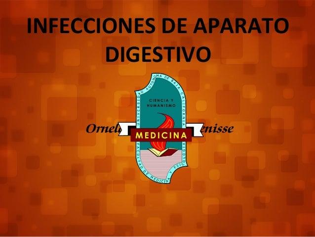 INFECCIONES DE APARATO  DIGESTIVO  Ornelas Balcazar Denisse