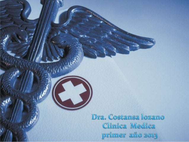 DRA COSTANSA LOZANO CLINICA MEDICA PRIMER AÑO - 2013