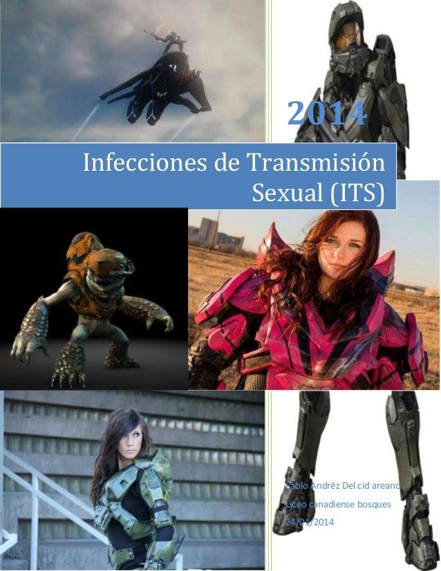 2014 Infecciones de Transmisión Sexual (ITS)  Pablo Andréz Del cid areano Liceo canadiense bosques 24/01/2014