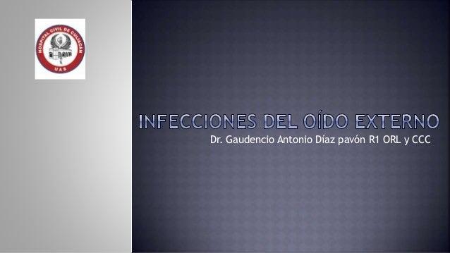 Dr. Gaudencio Antonio Díaz pavón R1 ORL y CCC