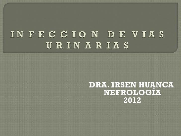 DRA. IRSEN HUANCA  NEFROLOGÍA        2012