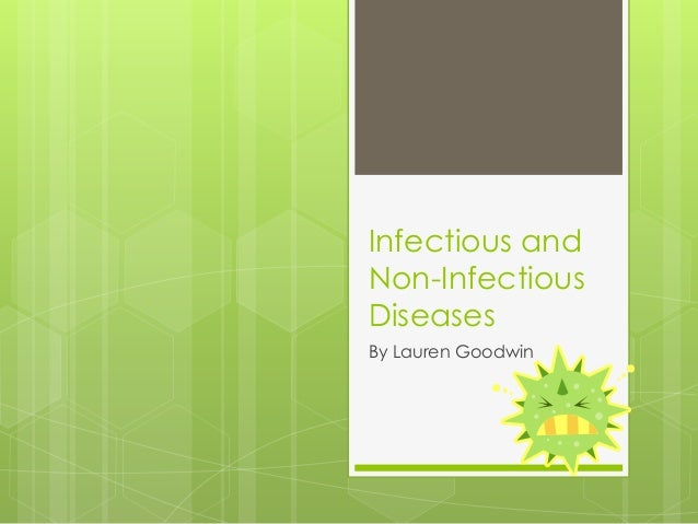 Infectious and non infectious diseases