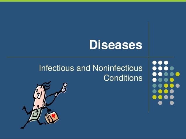 Diseases Infectious and Noninfectious Conditions