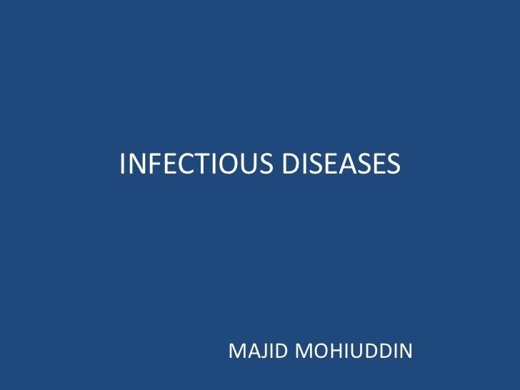 INFECTIOUS DISEASES       MAJID MOHIUDDIN