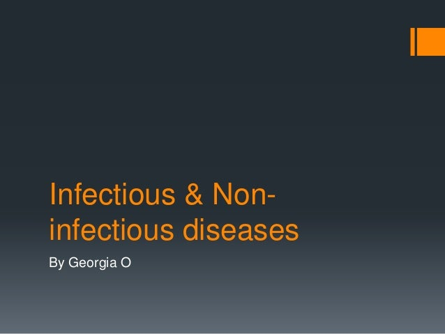 Infectious & non infectious diseases