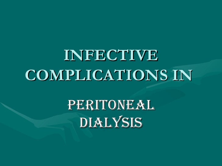 INFECTIVE COMPLICATIONS IN  PERITONEAL DIALYSIS