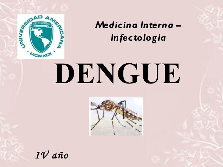 Medicina Interna – Infectologia DENGUE IV año