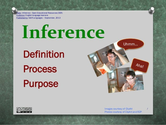 Inference Definition Process Purpose Topic: Inference - Open Educational Resources (OER) Audience: English language learne...