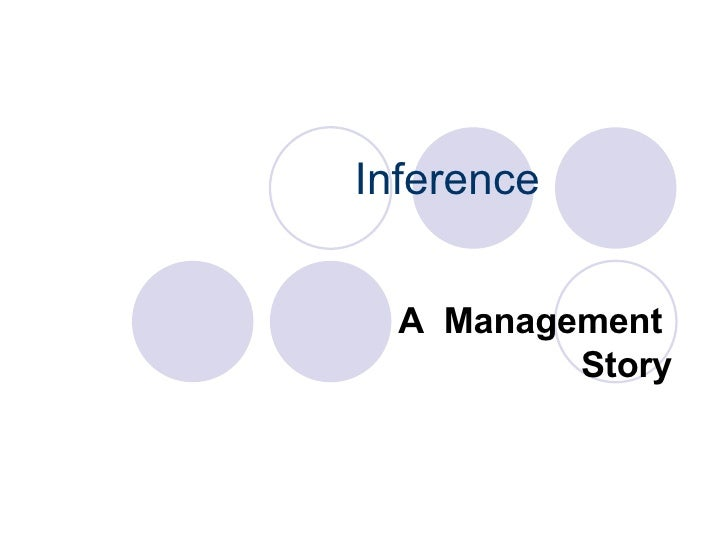 Inference - a management story