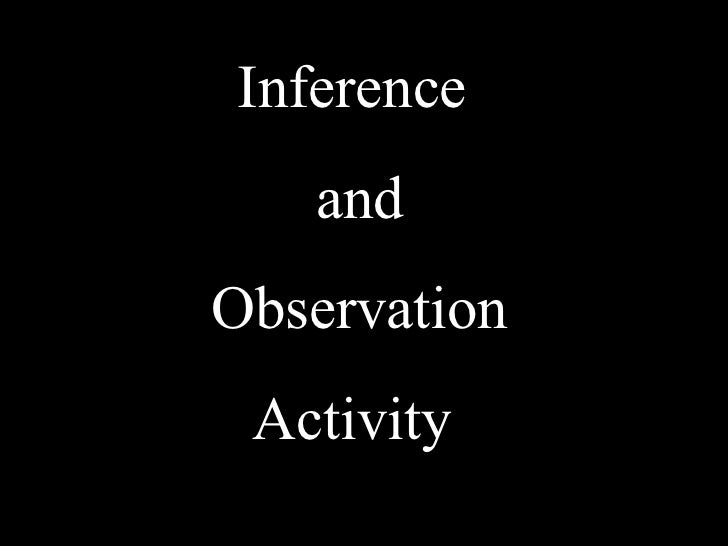 Inference and Observation Activity