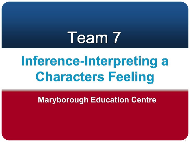 Inference-Interpreting a Characters Feeling<br />MEC Team 7<br />