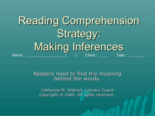 Reading ComprehensionReading Comprehension Strategy:Strategy: Making InferencesMaking Inferences Name : __________________...