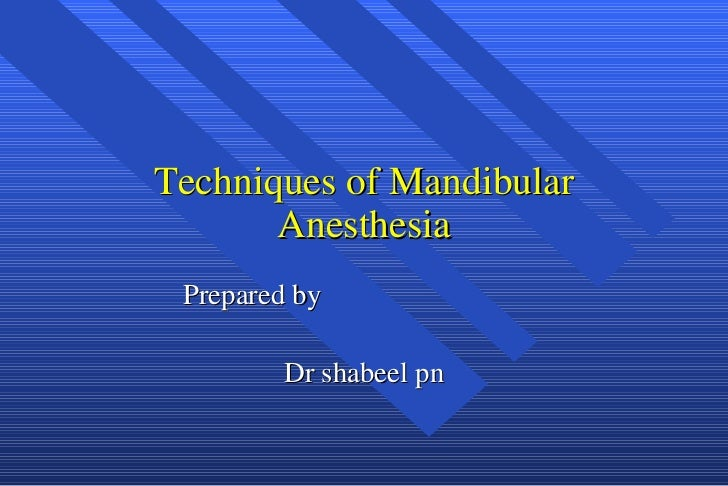 Techniques of Mandibular Anesthesia Prepared by  Dr shabeel pn