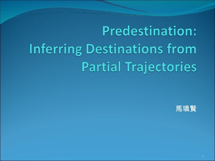Inferring Destinations From Partial Trajectories