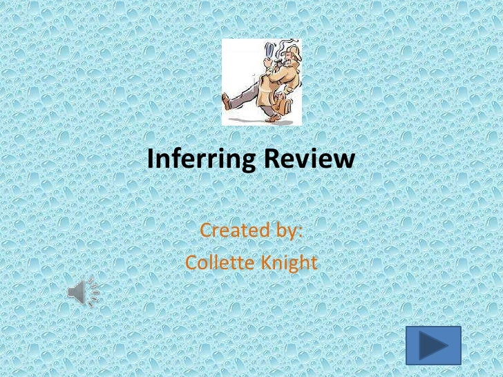 Inferring Review   Created by:  Collette Knight