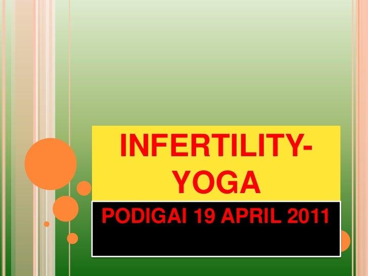 INFERTILITY-    YOGAPODIGAI 19 APRIL 2011