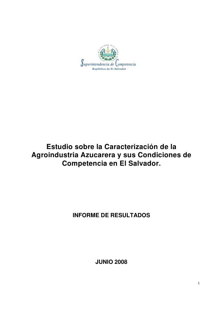 Estudio sobre la Caracterización de la Agroindustria Azucarera y sus Condiciones de         Competencia en El Salvador.   ...