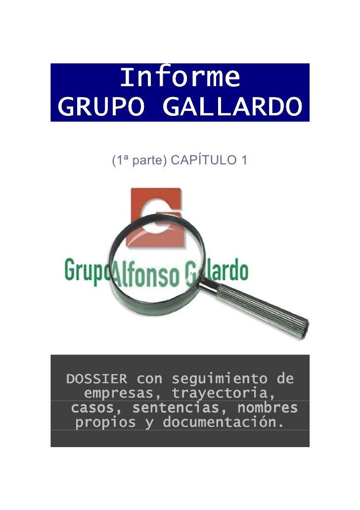 Informe GRUPO GALLARDO      (1ª parte) CAPÍTULO 1     DOSSIER con seguimiento de   empresas, trayectoria, casos, sentencia...