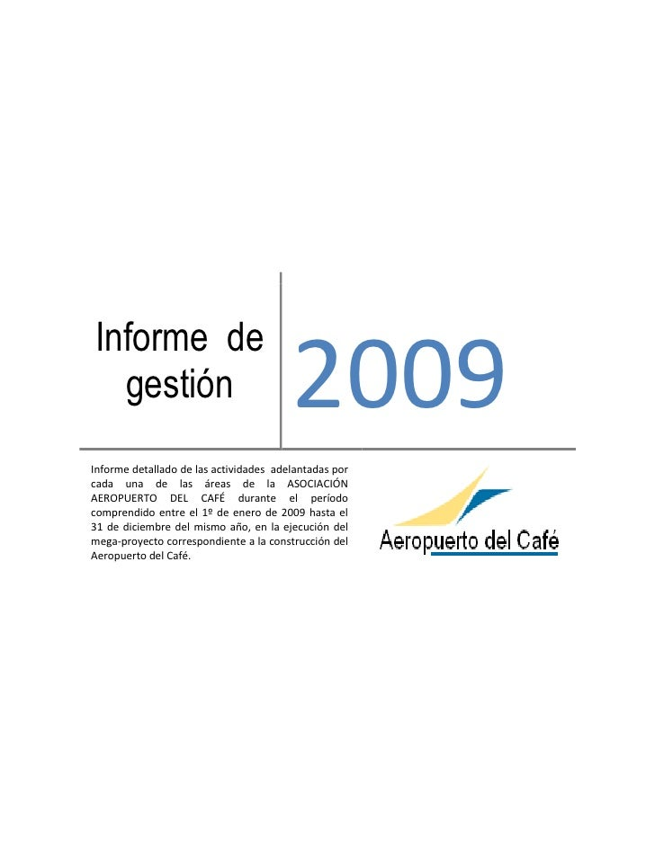 Informe de   gestión                               2009 Informe detallado de las actividades adelantadas por cada una de l...