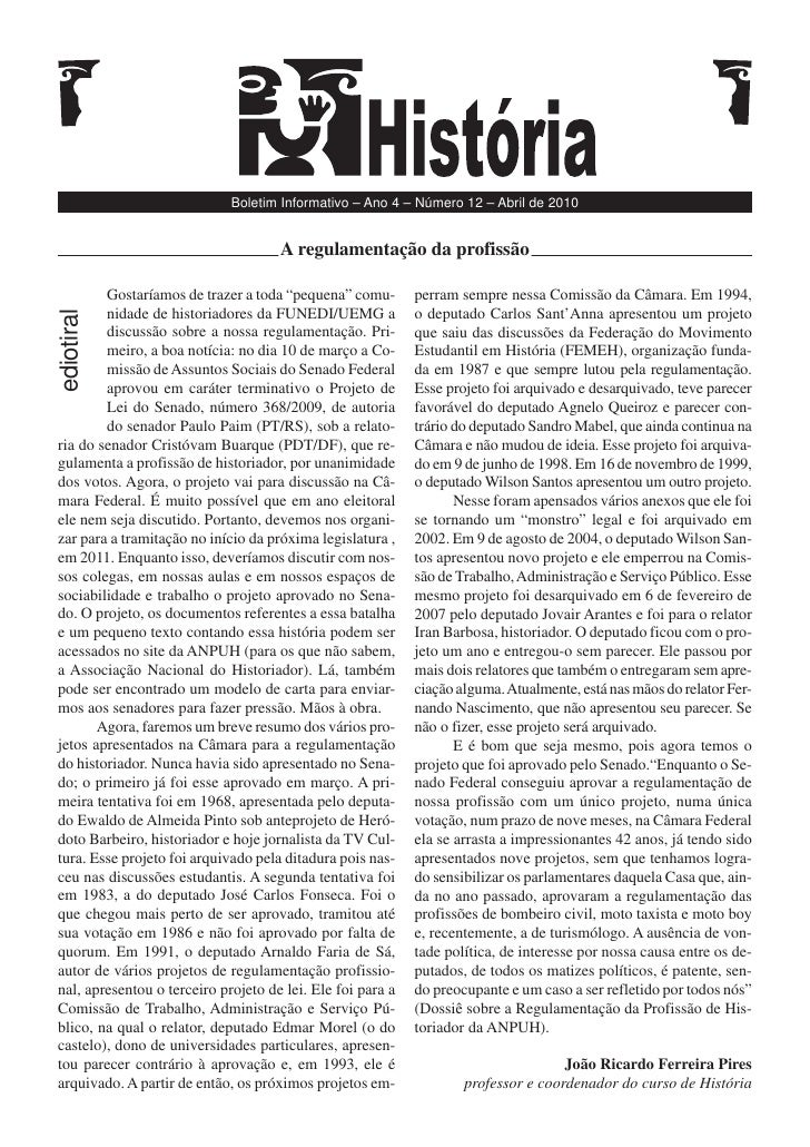 Boletim Informativo – Ano 4 – Número 12 – Abril de 2010                                        A regulamentação da profiss...
