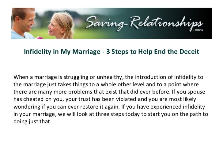 Infidelity in My Marriage - 3 Steps to Help End the Deceit When a marriage is struggling or unhealthy, the introduction of...