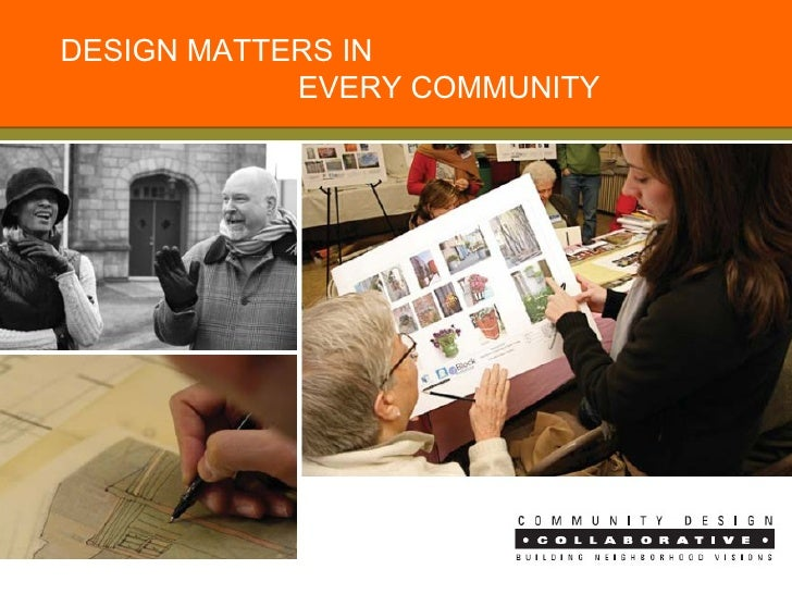 DESIGN MATTERS IN  EVERY COMMUNITY