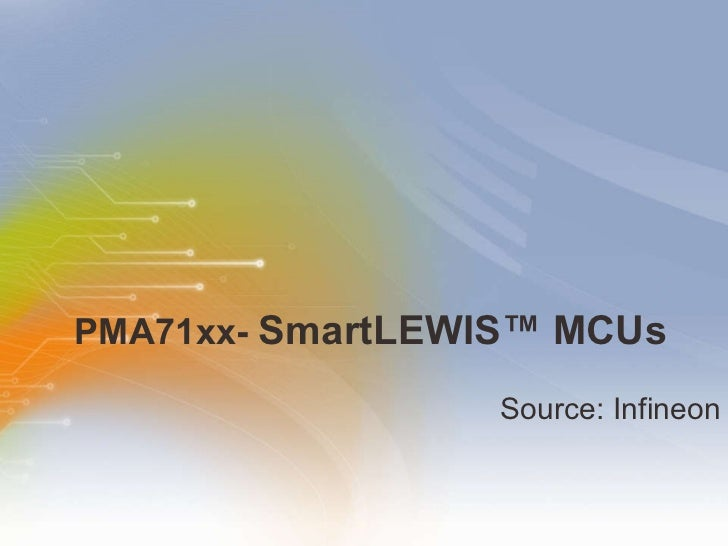 PMA71xx- SmartLEWIS™ MCUs