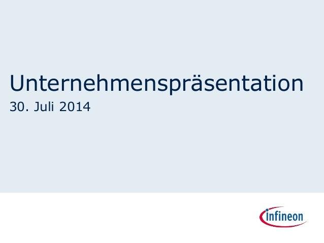Unternehmenspräsentation 30. Juli 2014