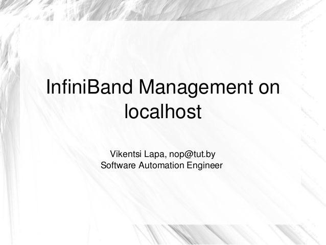 InfiniBandManagementon localhost VikentsiLapa,nop@tut.by SoftwareAutomationEngineer