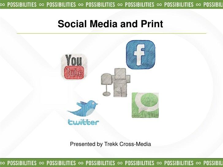Social Media and Print  Presented by Trekk Cross-Media