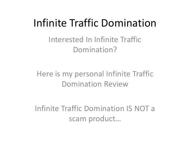 Infinite Traffic Domination    Interested In Infinite Traffic           Domination?Here is my personal Infinite Traffic   ...
