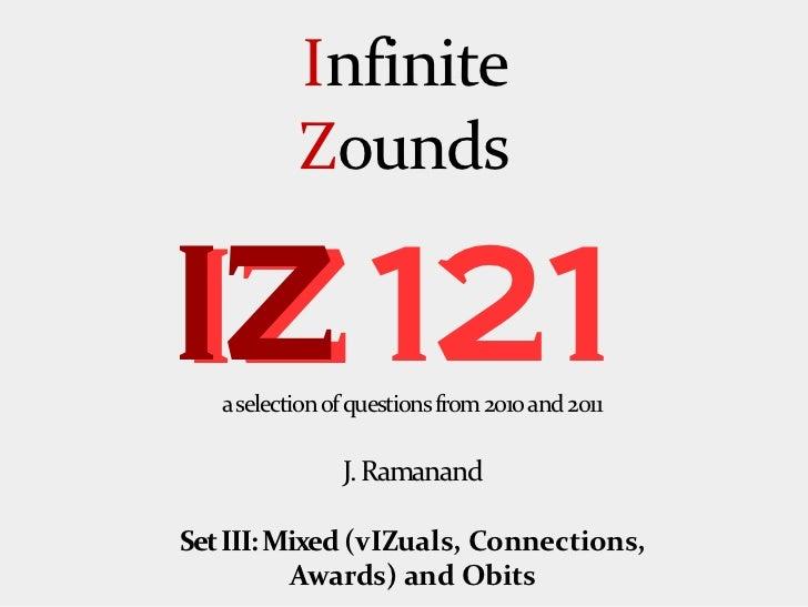 Infinite Zounds IZ 121: Set III (VIZuals, Connections, Awards & Obits)