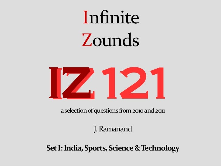 Infinite            ZoundsIZ 121    a selection of questions from 2010 and 2011                 J. RamanandSet I: India, S...