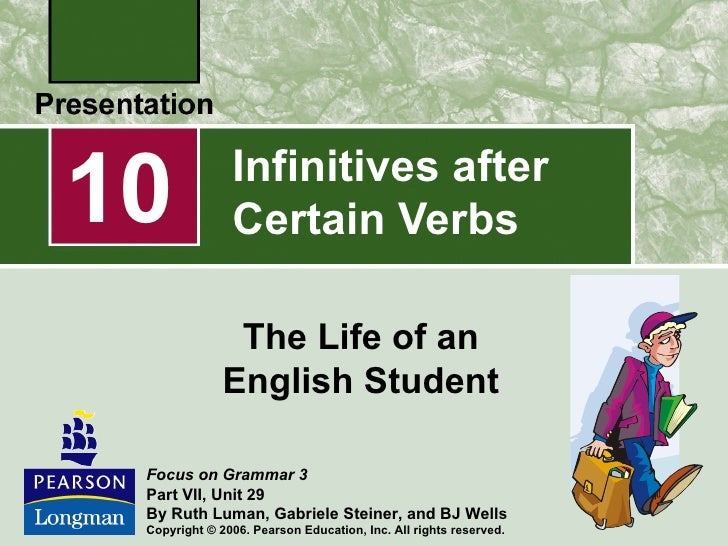 10             Infinitives after               Certain Verbs               The Life of an              English Student Foc...