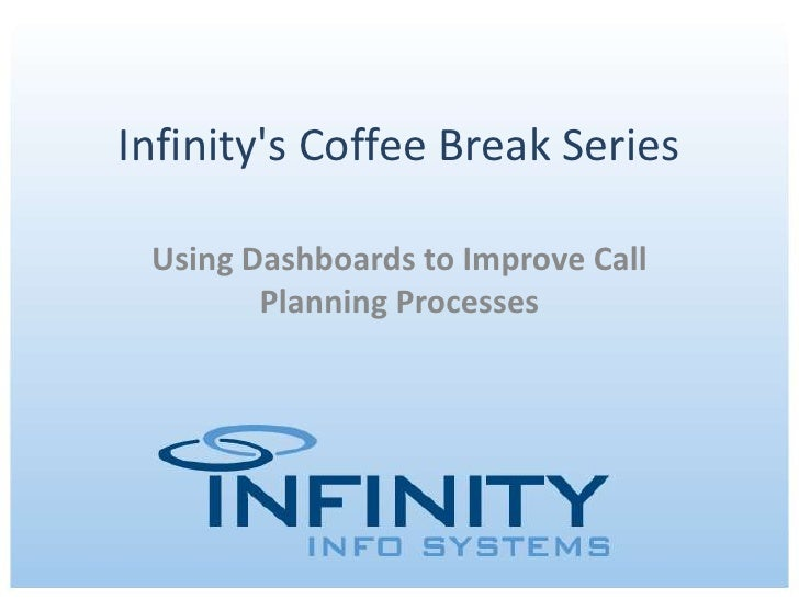 Infinity's coffee break series using dashboards to improve call planning processes
