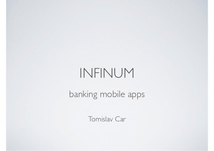 INFINUMbanking mobile apps    Tomislav Car