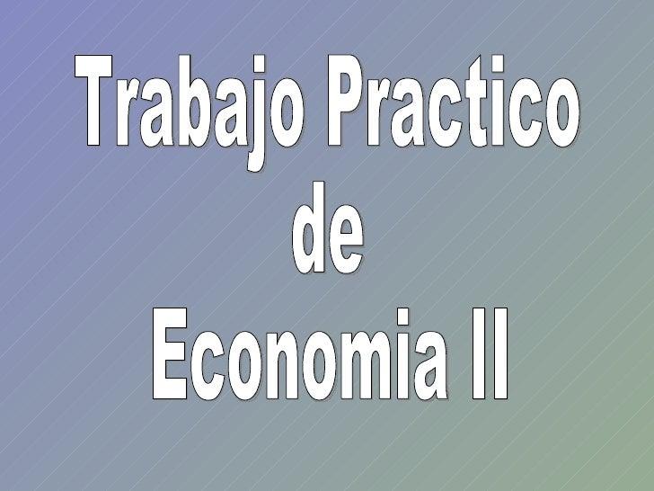 Trabajo Practico de Economia II