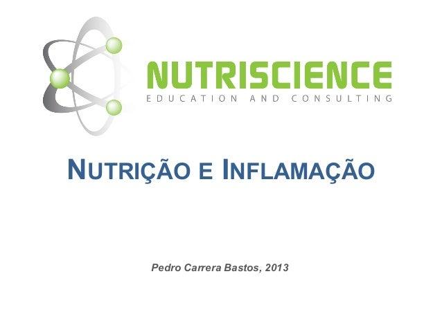 Pedro Carrera Bastos, 2013NUTRIÇÃO E INFLAMAÇÃO