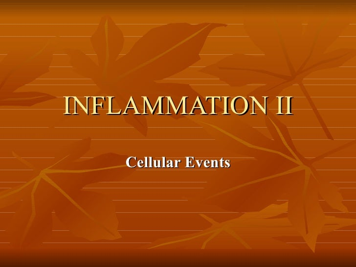 INFLAMMATION II Cellular Events