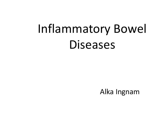 Inflammatory Bowel Diseases  Alka Ingnam