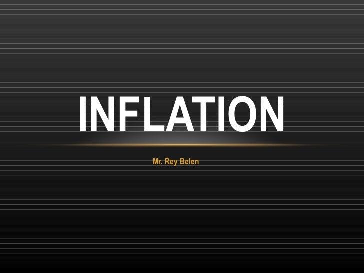 Mr. Rey Belen INFLATION