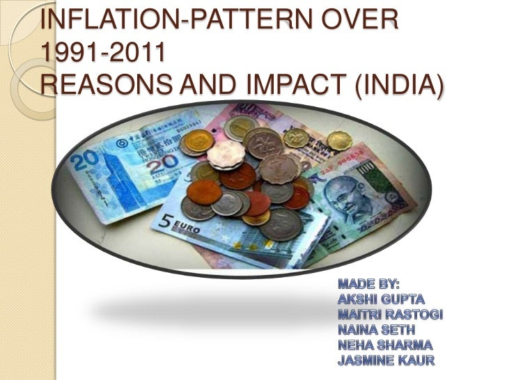 INFLATION-PATTERN OVER1991-2011REASONS AND IMPACT (INDIA)