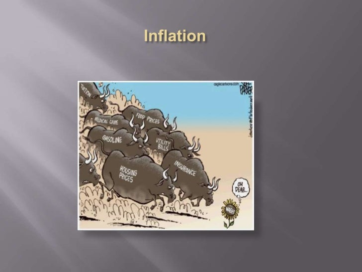 o   Inflation- a persistent rise in the general level of    prices related to an increase in the volume of    money and re...