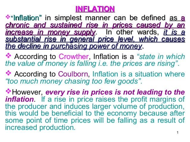 "INFLATION ""Inflation"" in simplest manner can be defined as a chronic and sustained rise in prices caused by an increase i..."