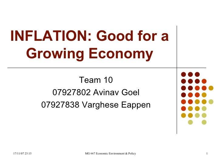 INFLATION: Good for a Growing Economy Team 10 07927802 Avinav Goel 07927838 Varghese Eappen