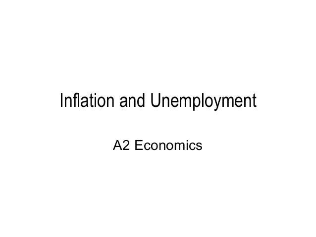 Inflation and Unemployment       A2 Economics