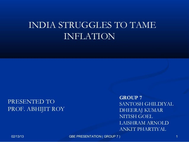 INDIA STRUGGLES TO TAME                   INFLATION                                               GROUP 7PRESENTED TO     ...