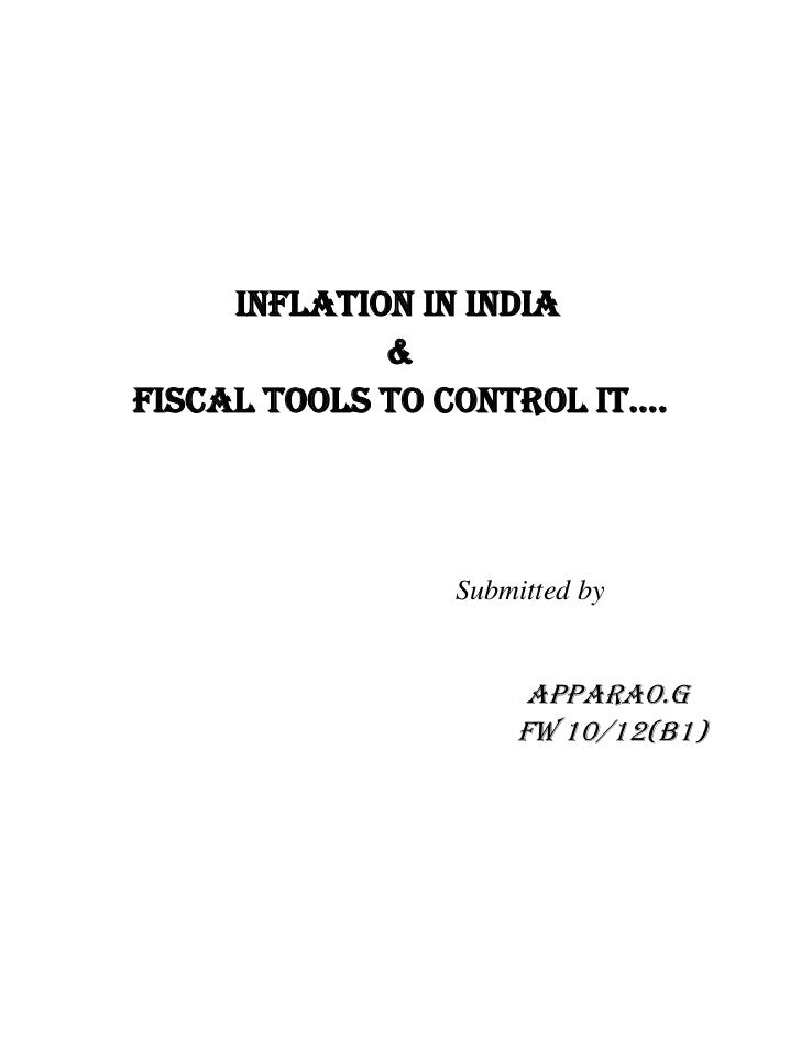 Inflation in India             &Fiscal tools to control it….                Submitted by                     Apparao.G    ...