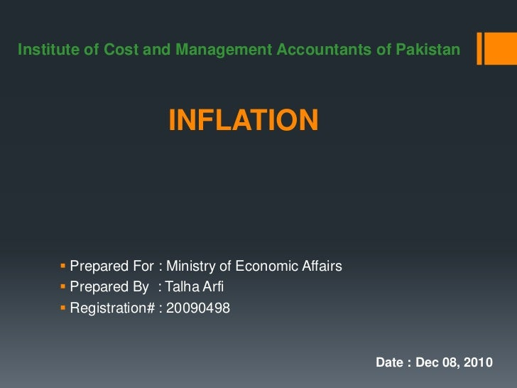Institute of Cost and Management Accountants of Pakistan                      INFLATION      Prepared For : Ministry of E...