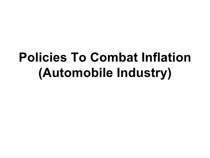 Policies To Combat Inflation (Automobile Industry)